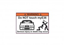 Do NOT touch my E36